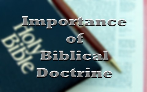 What-Is-The-Importance-of-Biblical-Doctrine.jpg