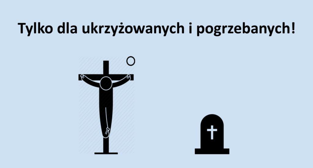 2018-04-01_Tylko dla ukrzyżowanych i pogrzebanych_kazanie_MB.jpg